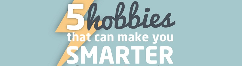5 Hobbies that Can Make You Smarter featured image