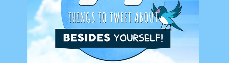 99 Things to Tweet About Besides Yourself featured image