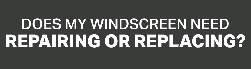 Does my Windscreen need Repairing or Replacing? title